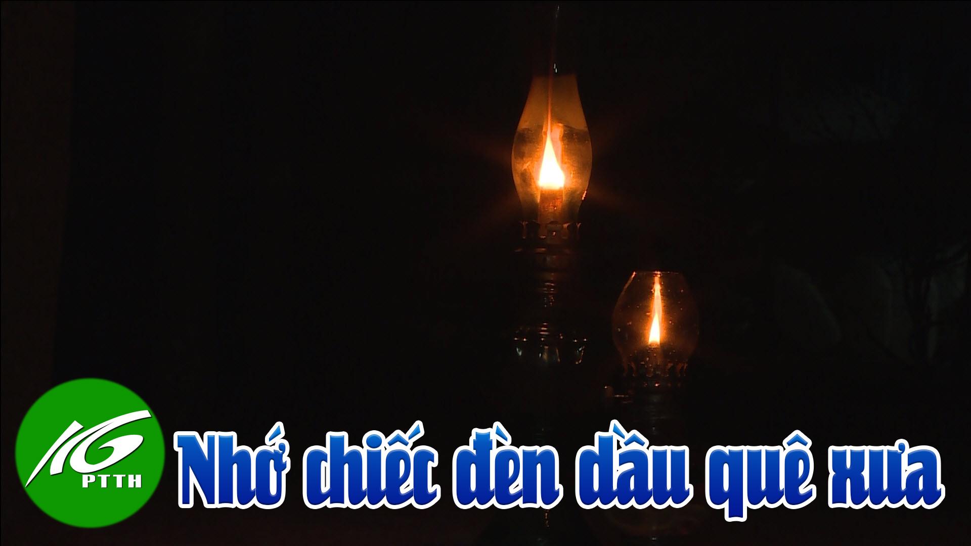 Nhớ chiếc đèn dầu quê xưa