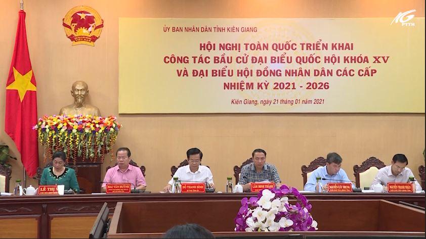 Hội nghị toàn quốc triển khai công tác bầu cử Đại biểu Quốc hội khóa XV và Đại biểu HĐND các cấp nhiệm kỳ 2021 – 2026