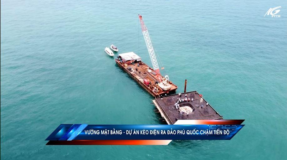 Vướng mặt bằng, đường dây điện 220kv Kiên Bình - Phú Quốc chậm tiến độ